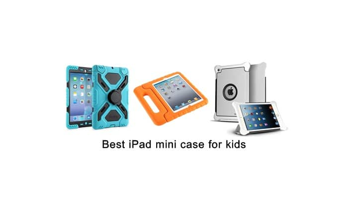 Best iPad mini case for kids