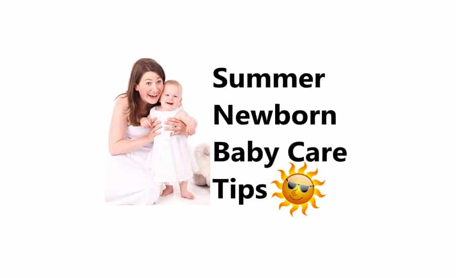 Newborn Baby Care in Summer