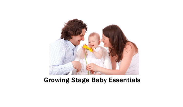 Things a baby needs at Growing Stage